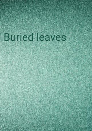 Buried Leaves