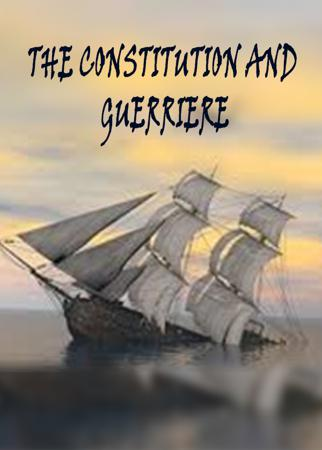 THE CONSTITUTION AND GUERRIERE