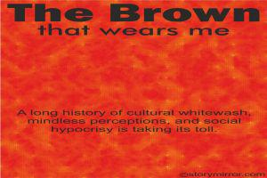 The Brown That Wears Me