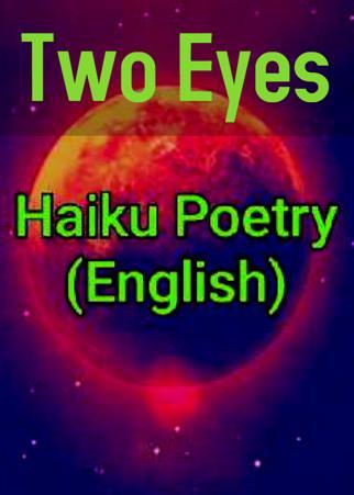 Two Eyes (Haiku Poetry)