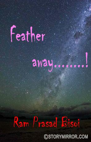 Feather Away........!