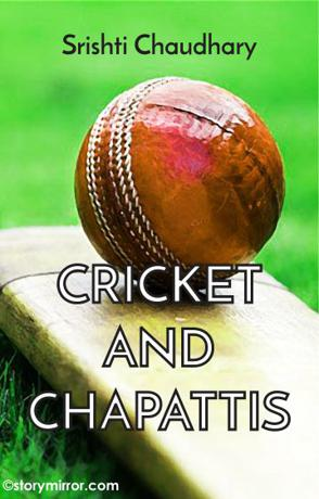 Cricket And Chapattis