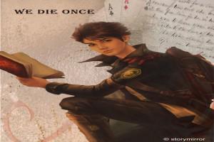We Die Once