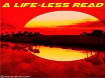 A Life-Less Read
