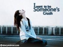 I Want To Be Someone'S Crush