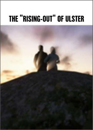 "THE ""RISING-OUT"" OF ULSTER"