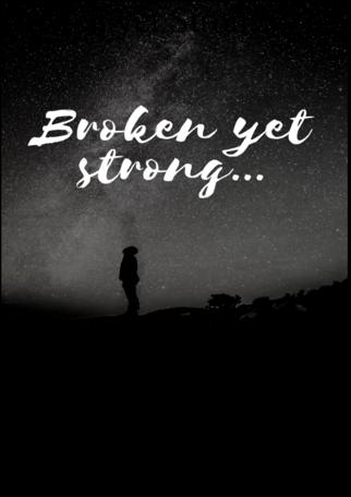 Broken Yet Strong