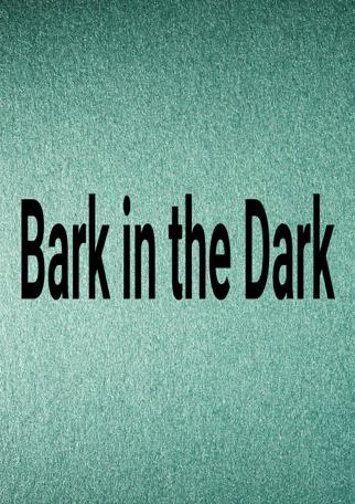 Bark In The Dark