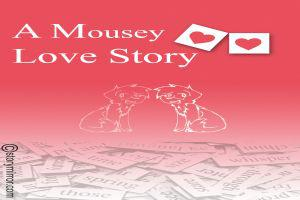 A Mousey Love Story!