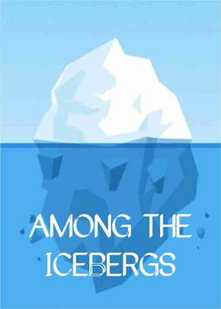 AMONG THE ICEBERGS