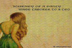 Journey Of A Daily Wage Laborer To A Ceo