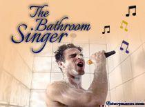 The Bathroom Singer