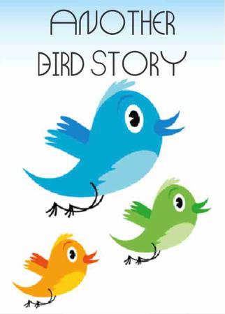 ANOTHER BIRD STORY