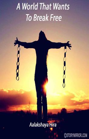 A World That Wants To Break Free