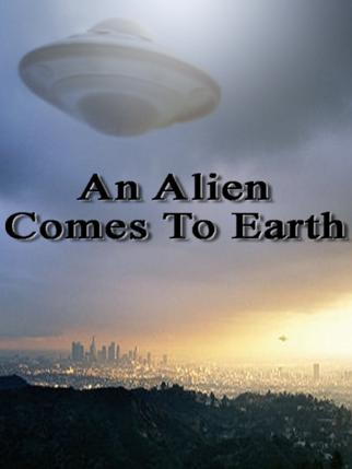 An Alien Comes To Earth