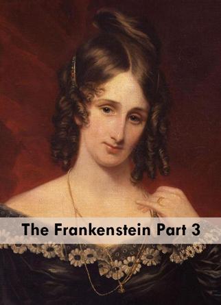 The Frankenstein Part 3