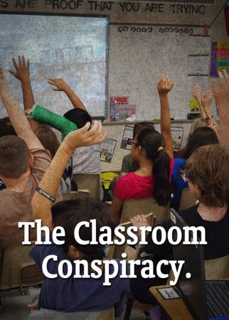 The Classroom Conspiracy.