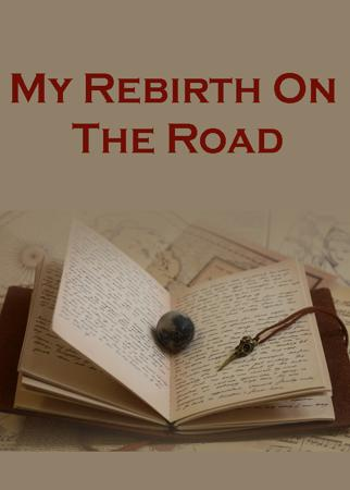 My Rebirth On The Road
