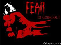 Fear Of Going Out