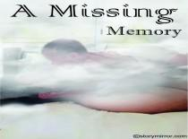 A Missing Memory