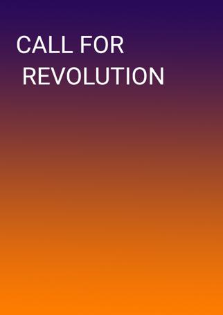 Call For Revolution