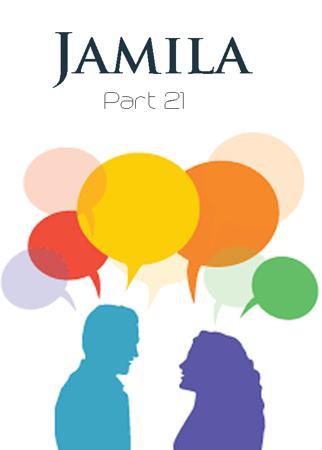 Jamila Part 21