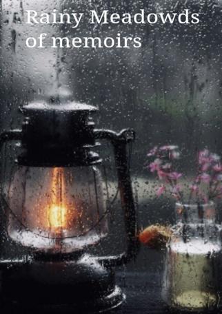 Rainy Meadows Of Memoirs