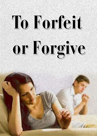 To Forfeit or Forgive