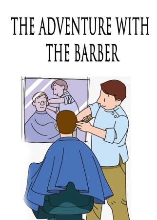 THE ADVENTURE WITH THE BARBER