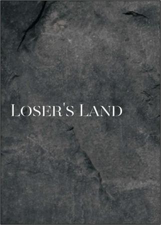 Loser's Land