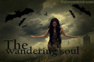 The Wandering Soul