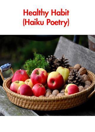 Healthy Habit (Haiku Poetry)