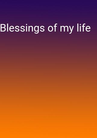 Blessings of my life