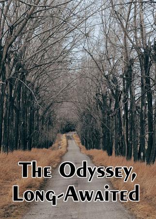 The Odyssey, Long-Awaited
