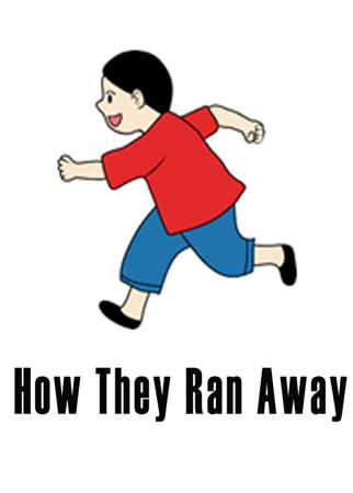 How They Ran Away