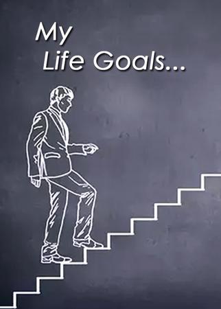 My Life Goals..
