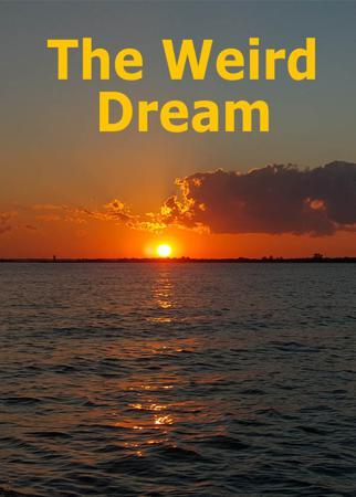 The Weird Dream