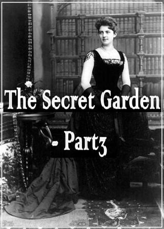 The Secret Garden - Part3