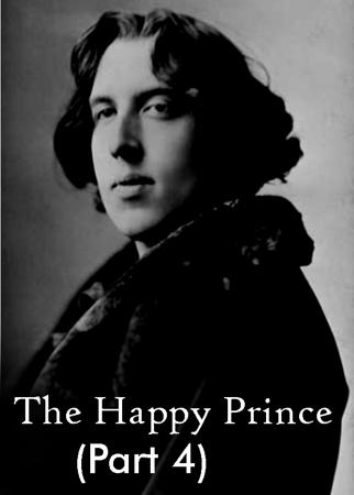 The Happy Prince (Part 4)