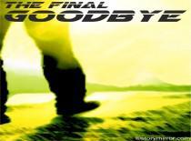 The Final Goodbye.