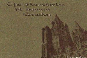 The Boundaries: A Human Creation