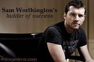 Sam Worthington'S Ladder Of Success
