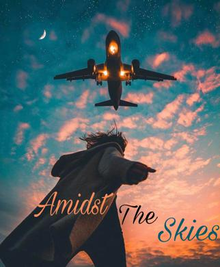 Amidst The Skies (Part 1)