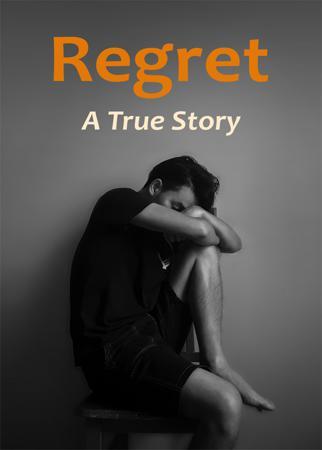 Regret – A True Story