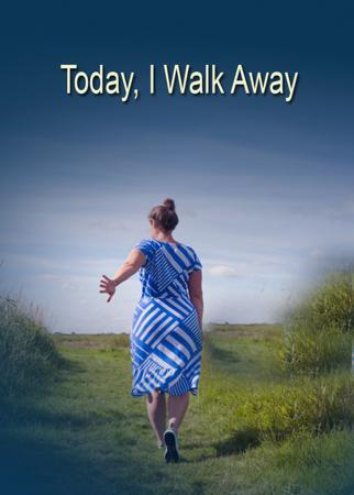 Today, I Walk Away.