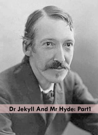 Dr Jekyll And Mr Hyde: Part1
