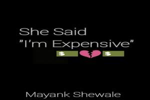 "She Said ""I'M Expensive"""