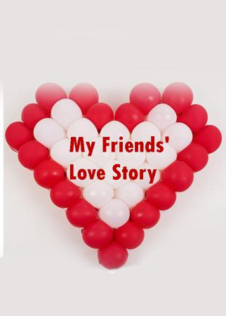 My Friends' Love Story