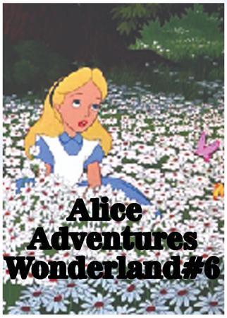 Alice Adventures Wonderland#6
