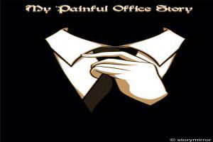 My Painful Office Story